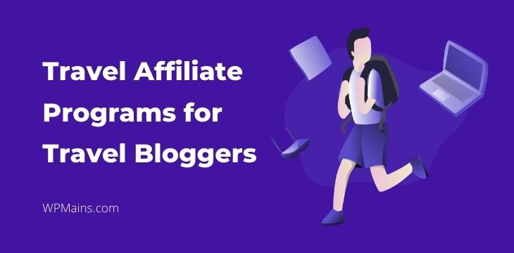 Travel affiliate Programs for travel bloggers